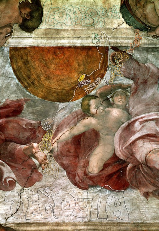 Michelangelo  'Creation of the Sun and Moon'  (1511) The headless Iohannes reaches up to grasp the person who instigated the affair between him and Felice, Leonardo da Vinci, and scatters Michelangelo's monogram (MA9) to perform the act of justice feudal law demanded: vendetta.