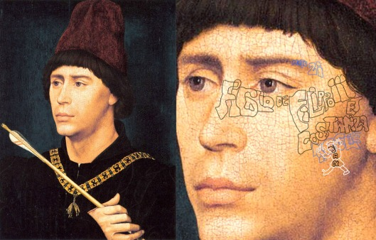 van der Weyden: 'Anthony the Great Bastard of Burgundy' (1458). It says: 'Figlo de Filippo III et Costanza, moglie de Jan'... 'Son of Philip III and Costanza, wife of Jan'.